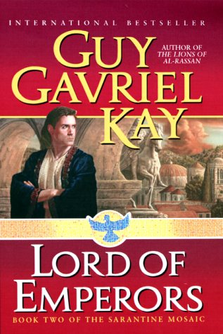 9780061051210: Lord of Emperors: Book Two of the Sarantine Mosaic