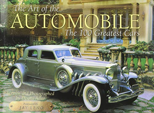 THE ART OF THE AUTOMOBILE: THE 100 GREATEST CARS: Adler, Dennis