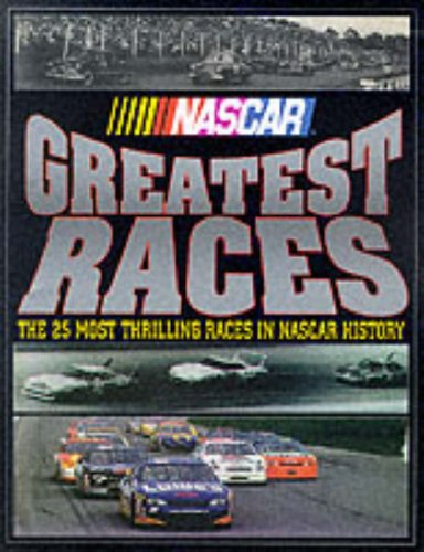NASCAR Greatest Races: The 25 Most Thrilling Races in NASCAR History (9780061051524) by Tom Higgins