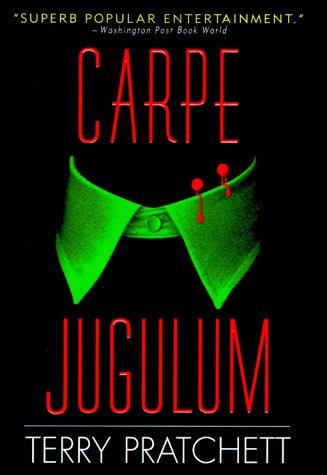 Carpe Jugulum: A Novel of Discworld: Pratchett, Terry