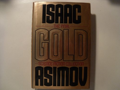 Gold: The Final Science Fiction Collection: Asimov, Isaac