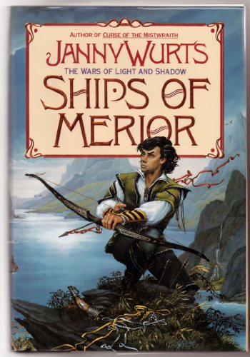 Ships of Merior (Wars of Light and Shadow, Vol 2): Wurts, Janny