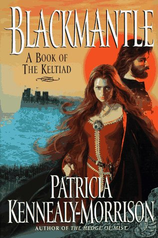 9780061052316: Blackmantle: A Triumph : A Book of the Keltiad