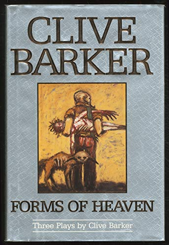 Forms of Heaven: Three Plays (0061052701) by Clive Barker