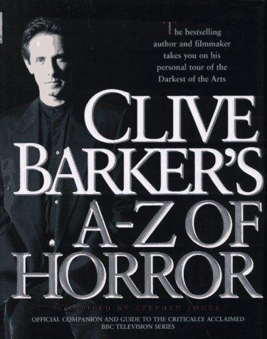 CLIVE BARKER'S A-Z OF HORROR: Barker, Clive; Jones, Stephen (editor)