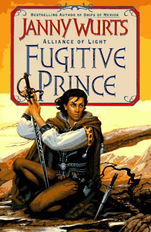 9780061052910: Fugitive Prince: The Wars of Light and Shadow (Third Part) (Alliance of Light/Janny Wurts, 1st Bk)