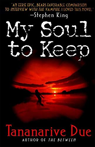 My Soul to Keep (African Immortals series) (006105366X) by Due, Tananarive