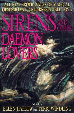 SIRENS AND OTHER DAEMON LOVERS: Datlow, Ellen.