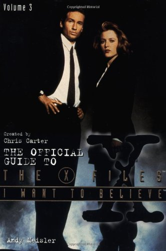 "9780061053863: I Want to Believe: 3: The Official Guide to the ""X-Files"""