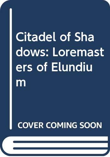 9780061054341: Citadel of Shadows: Loremasters of Elundium