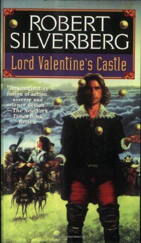 Lord Valentine's Castle (Majipoor Cycle): Robert Silverberg