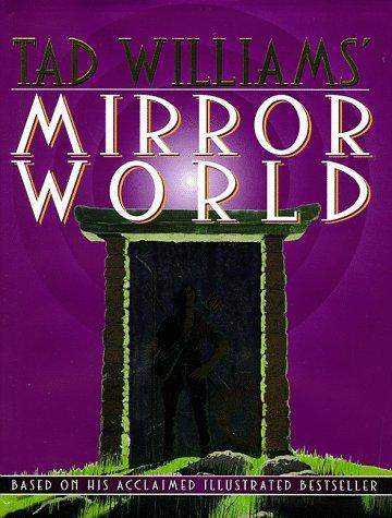 9780061055454: Tad Williams' Mirror World: An Illustrated Novel