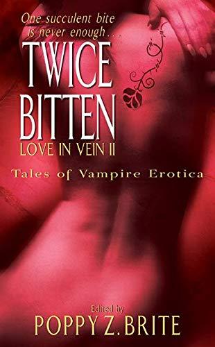 9780061056574: Twice Bitten (Love in Vein II: Eighteen More Tales of Vampire Erotica)