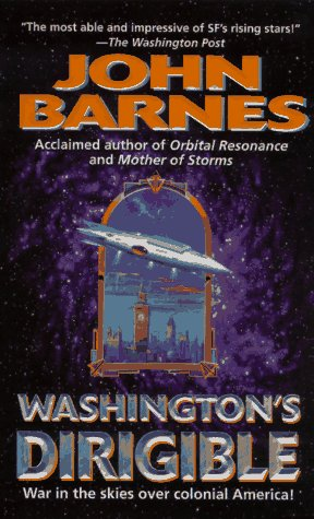 Washington's Dirigible (Timeline Wars/John Barnes, No 2): John Barnes