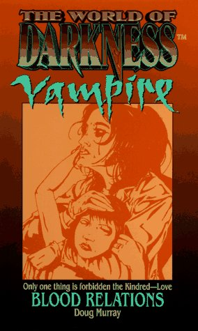9780061056741: Blood Relations (World of Darkness : Vampire)