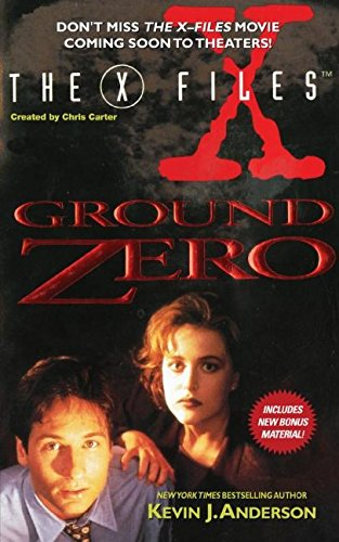The X-Files: Ground Zero: Anderson, Kevin J.;