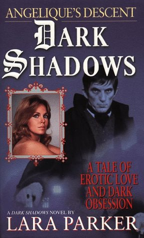 Dark Shadows : Angélique's Descent: Parker, Lara