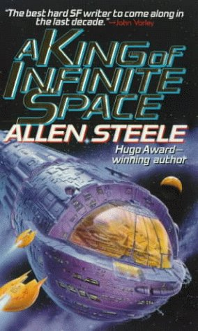 A King of Infinite Space: Steele, Allen M.