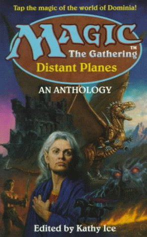 9780061057656: Magic - The Gathering: Distant Planes - An Anthology