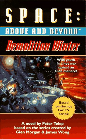 9780061057670: Demolition Winter: A Novel (Space: Above and Beyond, Book 2)
