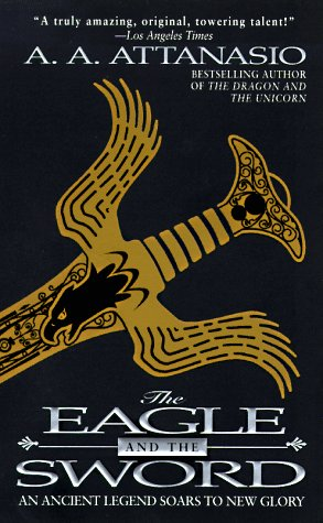 9780061058394: The Eagle and the Sword: An Arthurian Epic