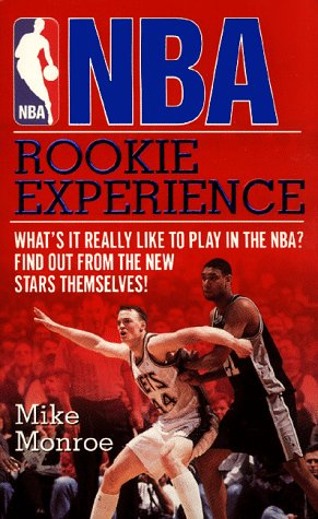 9780061059353: NBA Rookie Experience: What's It Really Like to Play in the NBA? Find Out from the New Stars Themselves!