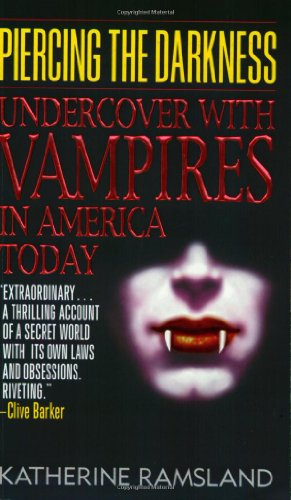 9780061059452: Piercing the Darkness: Undercover with Vampires in America Today