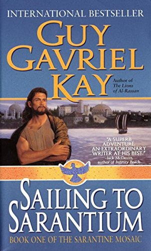 9780061059902: Sailing to Sarantium: Book One of the Sarantine Mosaic