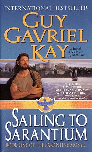 9780061059902: Sailing to Sarantium (Sarantine Mosaic, Book 1)