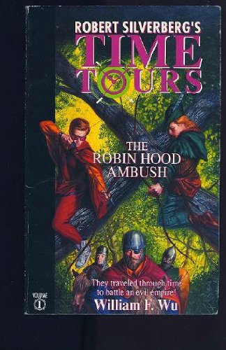 9780061060038: The Robin Hood Ambush (Robert Silverberg's Time Tours)