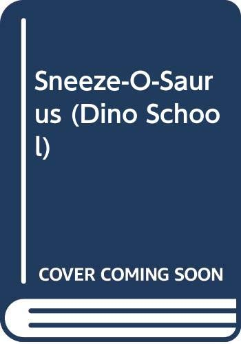 9780061060083: Sneeze-O-Saurus (Dino School)