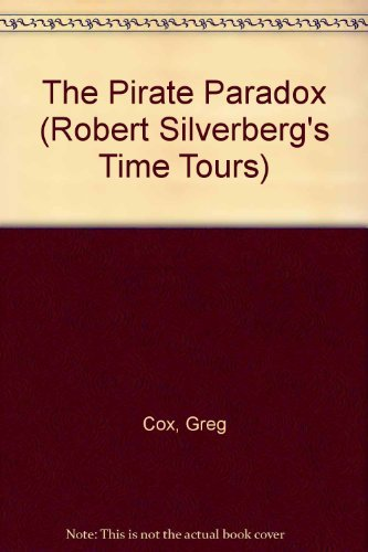 9780061060168: The Pirate Paradox (Robert Silverberg's Time Tours)