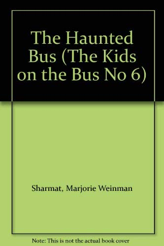 9780061060304: The Haunted Bus (The Kids on the Bus No 6)