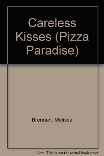 9780061060526: Careless Kisses (Pizza Paradise)