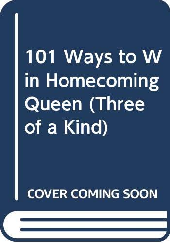 9780061060601: 101 Ways to Win Homecoming Queen (Three of a Kind)