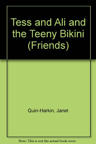9780061060649: Tess and Ali and the Teeny Bikini (Friends)