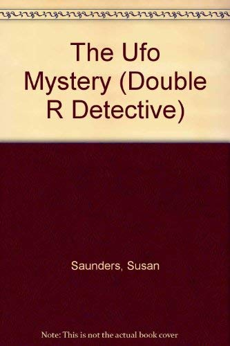The Ufo Mystery (Double R Detective) (0061060712) by Saunders, Susan