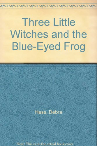 9780061061141: Three Little Witches and the Blue-Eyed Frog