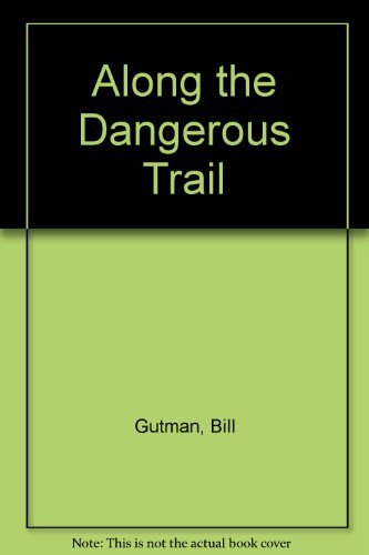 9780061061523: Along the Dangerous Trail