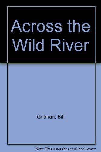 9780061061592: Across the Wild River