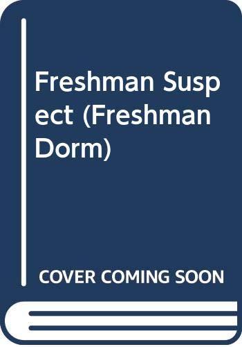 9780061061684: Freshman Suspect (Freshman Dorm)