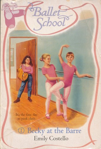 9780061061783: Becky at the Barre (Ballet School #1)