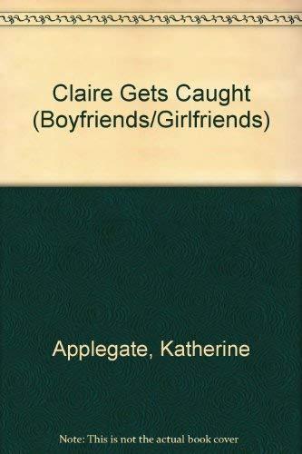 9780061061875: Claire Gets Caught (Boyfriends/Girlfriends)