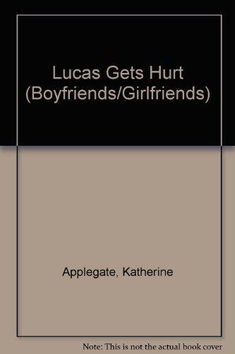 9780061061943: Lucas Gets Hurt (Boyfriends/Girlfriends)