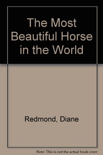 9780061062049: The Most Beautiful Horse in the World