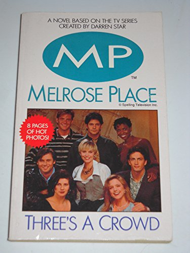 9780061062056: Three's a Crowd (Melrose Place)