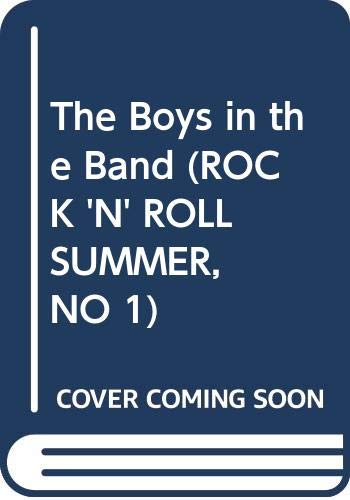 9780061062551: The Boys in the Band (Rock 'n' Roll Summer, No 1)