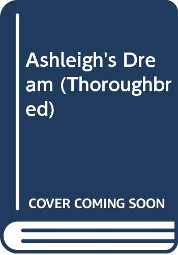 9780061062674: Ashleigh's Dream (Thoroughbred)