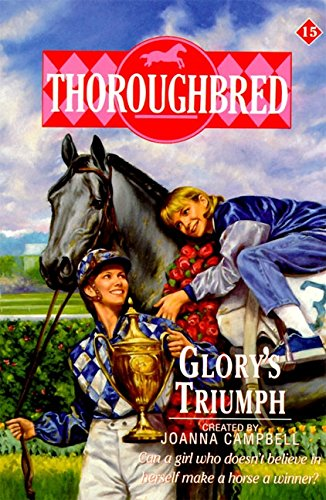 9780061062773: Glory's Triumph (Thoroughbred Series #15)