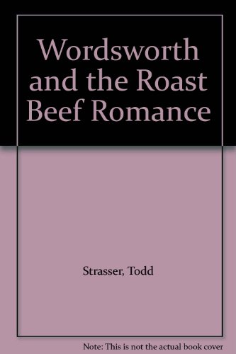 Wordsworth and the Roast Beef Romance (006106288X) by Strasser, Todd